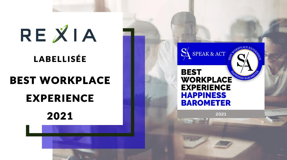 REXIA labellisée Best Workplace Experience par Speak&Act
